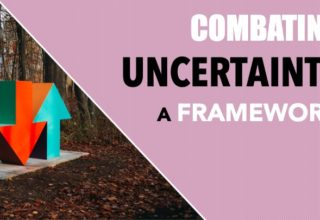 Combating Uncertainty : A framework
