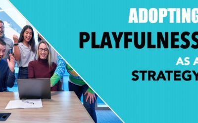Adopting Playfulness as a Strategy