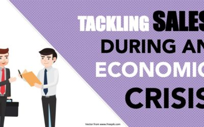 Tackling Sales during an Economic Crisis
