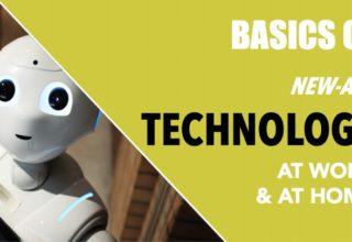 Basics of New Age Technology