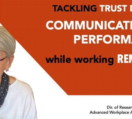 Tackling Trust Deficit, Communication & Performance while working virtually